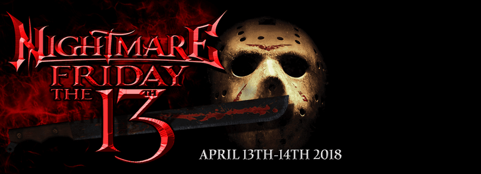 NIGHTMARE FRIDAY 13TH® 2018