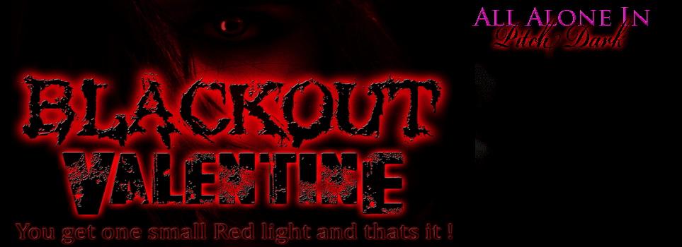 BLACK OUT NIGHT ON FEB 17TH ONLY !